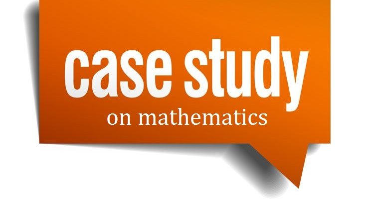Case Study on mathematics