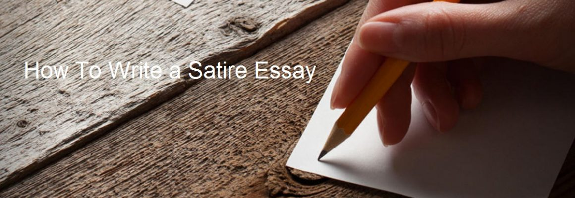 High School Graduation Essay What Is A Satire Essay English Class Essay also Proposal Essay Outline How To Write A Satire Essay Thesis In An Essay