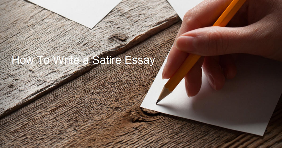 Thesis Statement For An Essay Satireessayjpg English Essays On Different Topics also How To Write An Essay For High School How To Write A Satire Essay Sample Essay Thesis